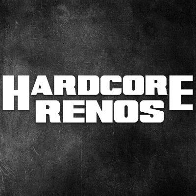 Hardcore Renos